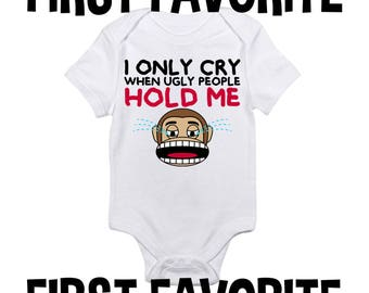 I Only Cry When Ugly People Hold Me Baby Onesie Bodysuit Shirt Shower Gift Take Home Birth Reveal Funny Cute Unique Infant Newborn - 24M