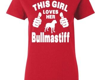 Bullmastiff T-shirt - This Girl Loves Her Bullmastiff - My Dog Bullmastiff Womens T-shirt