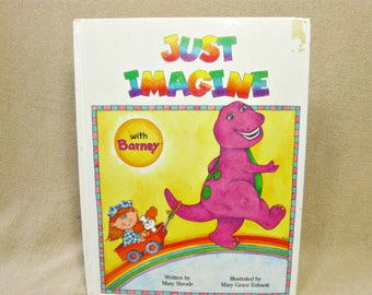 Just Imagine with Barney by Mary Shrode, Vintage 1992 Hardcover Book