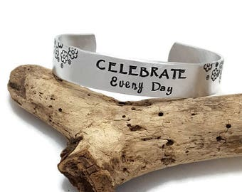 Personalized Cuff - Celebrate Every Day - Bracelets- Hand Stamped Cuff -Custom Bracelet - Mom Gift - Mommy Bracelet - Inspirational bracelet