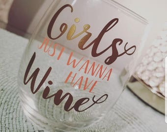 Girls just wanna have wine glass