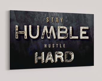 Stay Humble Hustle Hard Wall Art, Motivational Wall Art For Home Or Office, Motivational Canvas, Office Decor, Man Cave Decor, Motivational