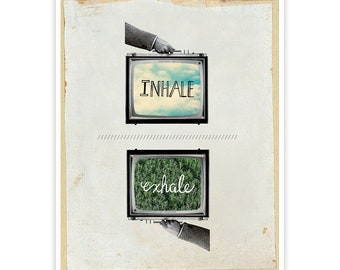 Inhale and Exhale - Hand Drawn Quote Collage Art Print