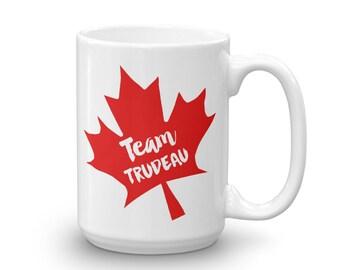Justin Trudeau Mug, Team Trudeau Cup, Happy Canada Day, Canadian Flag Mug, Maple Leaf Cup.