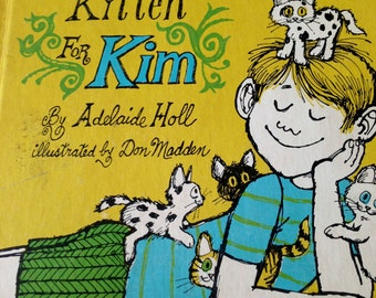 One Kitten for Kim by Adelaide Holl and Illustrated by Don Madden - 1969