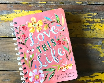 2017-2018 Planner | Love This Life | Katie Daisy Datebook