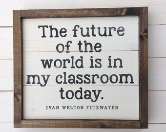 Teacher Gift | The Future Classroom Sign | Gift For Her | Farmhouse Wall Decor | Classroom Signs | Framed Wood Sign | Shiplap Sign | Gift