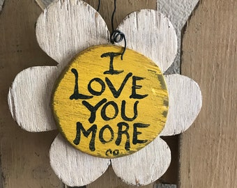 I Love You More Flower.