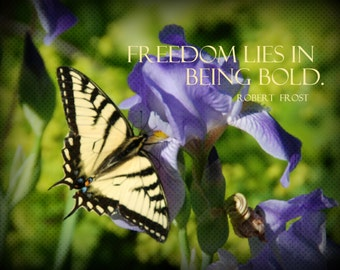 Blue Iris, Butterfly Photography, Digital Download Photography, Inspirational Quote, Nature Photography, Literary Quote, Printable Art