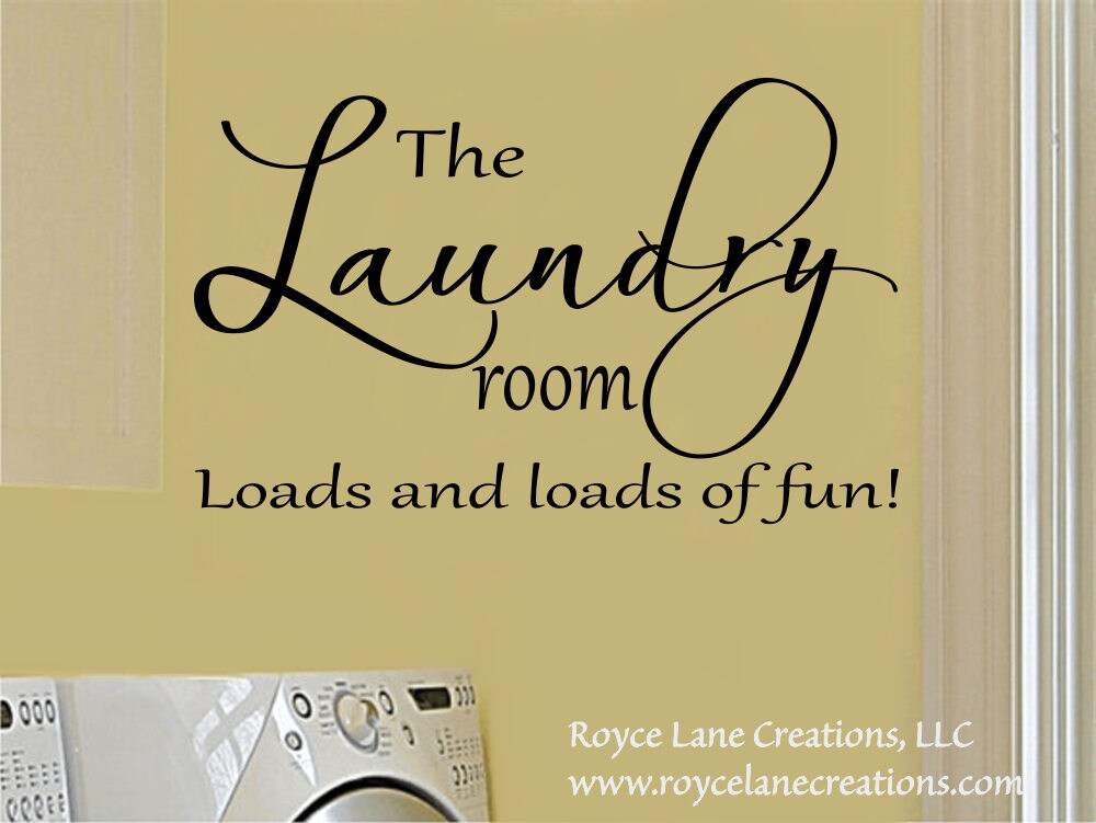 Laundry Room Decal - The Laundry Room Loads and Loads of Fun #3 ...