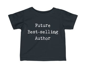 Future Best-Selling Author - Infant Tee - Writer Gift