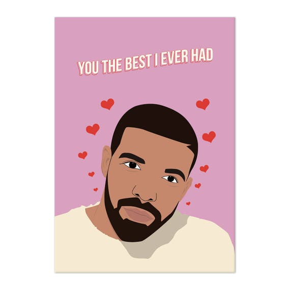 You The Best I Ever Had Drake Greeting Card/Carte de voeux