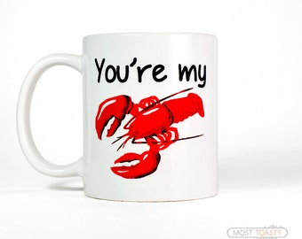 You're My Lobster Mug | Anniversary Gifts for Men | Boyfriend Mug | Gift for Him | Mens Gift | Husband Gift | Anniversary Gift for Him