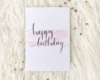 Happy Birthday - Pink A6 Birthday Card | Script Writing | Watercolour | Birthday | Hand Lettering | Simple Card