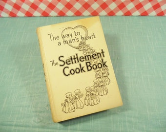The Settlement Cookbook - The Way To A Man's Heart - Copyright 1945