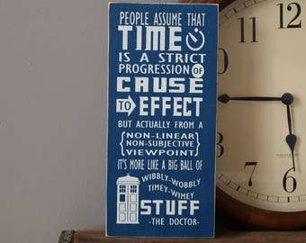 """Doctor Who Quote: """"Big Ball of Wibbly-Wobbly Timey-Wimey Stuff"""" 12"""" x 5.5""""  Wooden Sign Wooden Plaque Dr. Who"""