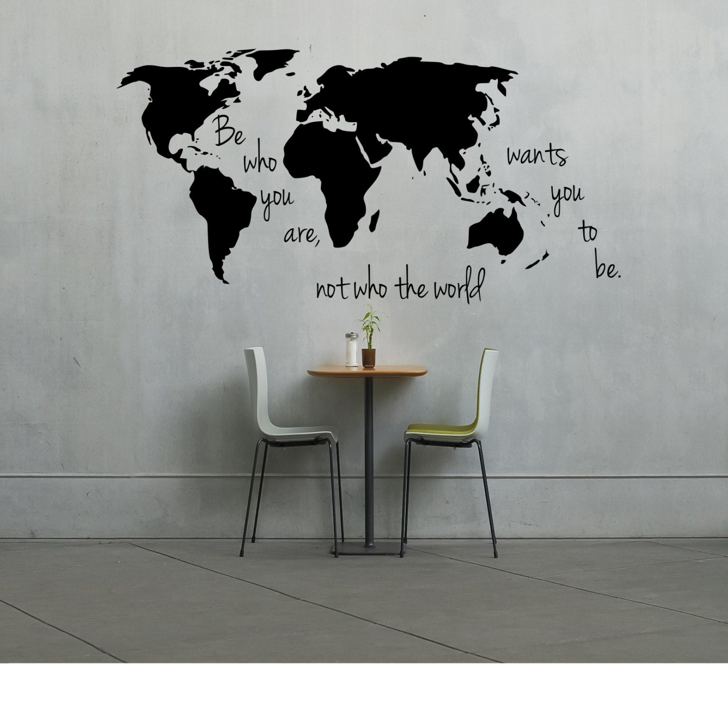 Large world map decal be who you are not who the world wants zoom gumiabroncs Image collections