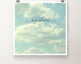 Sunshine - Fine Art Print Cloudy Day Sky Clouds Sun blue typography Quote lyrics music song photography