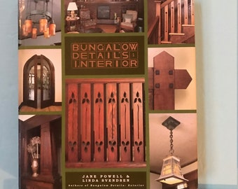 Bungalow Details-Interior by Jane Powell & Linda Svendsen. 2006. Hardcover. 216 pages. #902