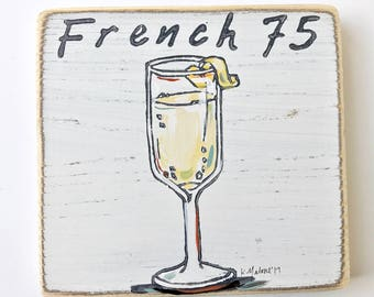 French 75 wood sign: Cocktail art, home bar, new orleans art, home malone, wall art, bar cart art, small gift, wedding gift, craft cocktail