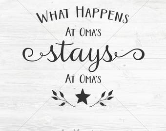 What Happens At Oma's Stays at Oma's Cut File, SVG, DXF, png, jpg, eps, Instant Download, Silhouette Cameo/Cricut Cutting File