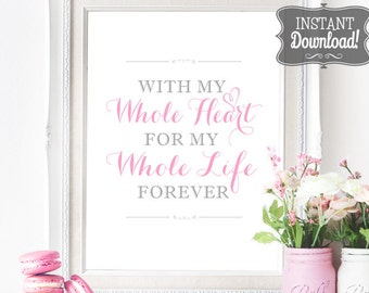 Wedding Printable Poster - INSTANT DOWNLOAD - Whole Heart, Forever, Wedding Sign , Wedding Decoration, Reception Ceremony Poster