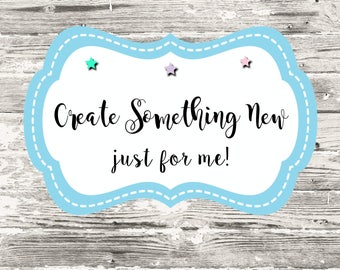 Create Something New Just For Me Digital Printable