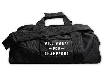 Will Sweat for Champagne....Gym Bag, Large Square Duffel, Zipper Carry On, Nylon Bag, Zipper, Graphic, Funny Bag, Everfitte