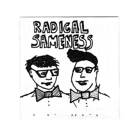 Radical Sameness #1