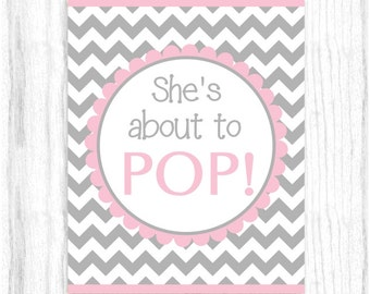 She's About to Pop Printable PARTY SIGN, 8x10 Printable, Gray and Light Pink Chevron, Baby Shower Sign, Instant Download, You Print, You Cut