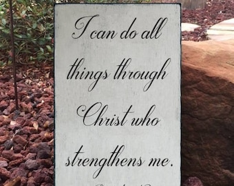 """Philippians 4:13 """"I can do all things through Christ who strengthens me."""" Scripture Sign - 12"""" x 19"""" SignsbyDenise"""