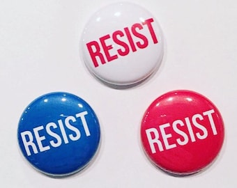 Resist Button - 1 inch Pinback Small Political Pins or magnets, Protest Buttons