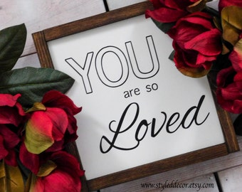 "You Are So Loved Sign. Valentine's Day Decor. 10.75"" x 10.75"" Rustic Farmhouse Wood Sign.   Rustic Home Decor. Farmhouse Decor. Wedding Gift"