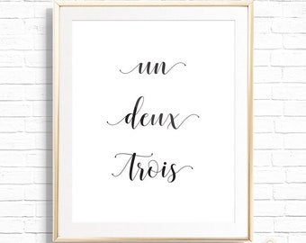 Un Deux Trois Art Print - Printable Nursery Wall Decor - French Wall Art - One Two Three Modern Quote Print -  Instant Download
