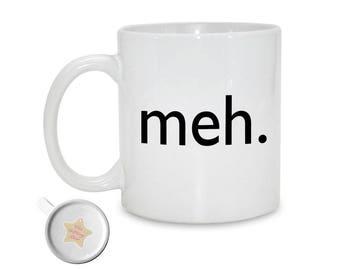 Meh. | Funny Mug | Office Gift | Teenager Gift