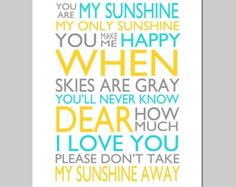 You Are My Sunshine, My Only Sunshine - 8x10 Nursery Art Print - Kids Wall Art - CHOOSE YOUR COLORS