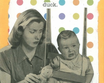 Pecked by a duck...Greeting card