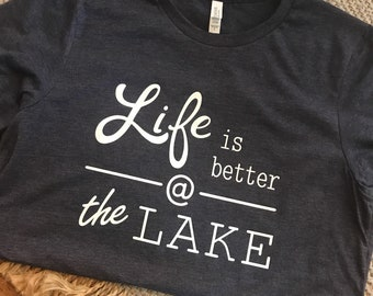 Life is better @ the lake t-shirt