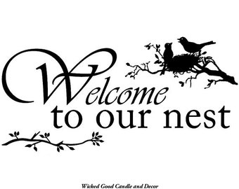 Vinyl Decal - Welcome to our nest