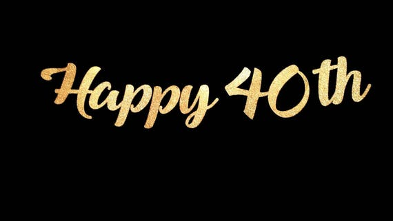 New Happy 40th Birthday Banner Custom Birthday or Anniversary FV56