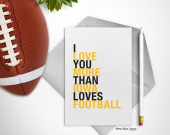 Fathers Day Card, Iowa Hawkeye Football Gift, Greeting Card, Gift for Husband, I Love You More Than Iowa Loves Football