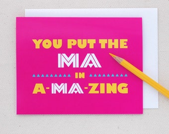 Mothers Day Card -You put the Ma in Amazing Neon Pink Mothers Day Card - Oh Geez Design