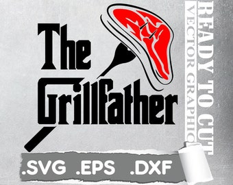 The Grillfather SVG  The Grill Father SVG  Fathers Day Svg  Grill Svg  Grilling Svg  BBQ Svg  Svg Files for Cricut  Silhouette