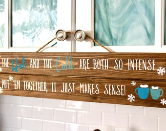 Cozy Winter Indoor Sign-- Hot Cocoa & Snowflakes w/ Frozen Quote