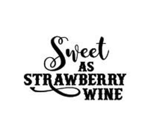 Sweet as Strawberry Wine SVG distressed