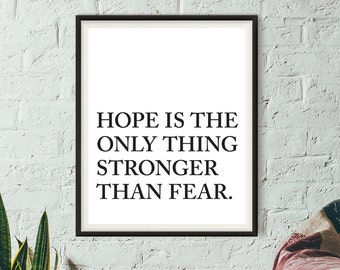 """Printable Hope Is The Only Thing Stronger Than Fear Typography Art Print 8x10"""" - Instant Download - Home- Office - Bedroom - Modern Wall Art"""