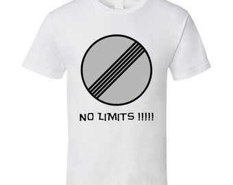 No Speed Limit Sign Autobahn Germany T Shirt