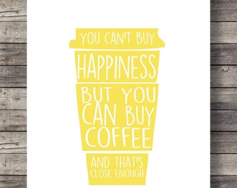 Coffee quote You can't buy happiness but you can buy coffee, As seen on HGTV Printable kitchen wall art yellow coffee art print cafe kitchen