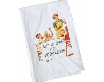 Flour Sack Towel | Ain't No Hood Like Motherhood | Fun Towel | Gifts under 10|