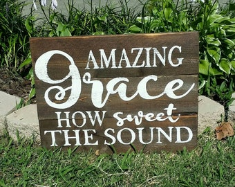 Amazing Grace How Sweet the Sound Rustic Sign, Wood Wall Art, Distressed Decor